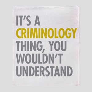 Its A Criminology Thing Throw Blanket