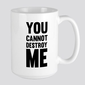 You Cannot Destroy Me Mugs