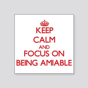 Keep Calm and focus on Being Amiable Sticker