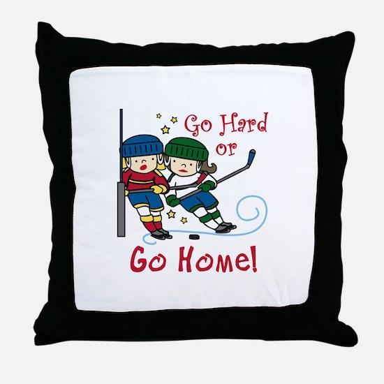 Go Hard Throw Pillow