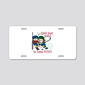 Have Fun Aluminum License Plate