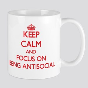 Keep Calm and focus on Being Antisocial Mugs