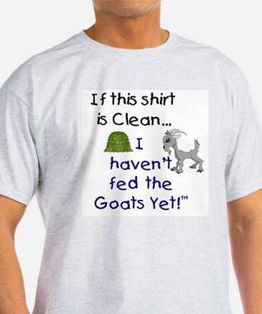 GOATS-If this Shirt is Clean Ash Grey T-Shirt