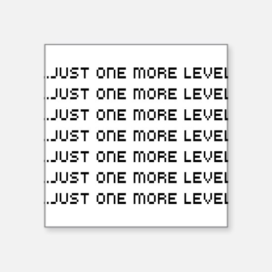 Just one more level Sticker