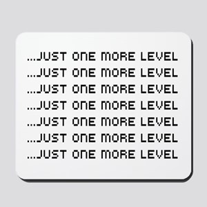 Just one more level Mousepad