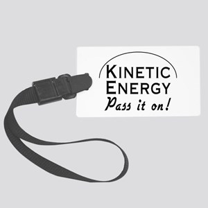 Kinetic energy pass it on Luggage Tag