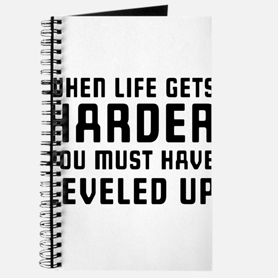 Life gets harder leveled up Journal