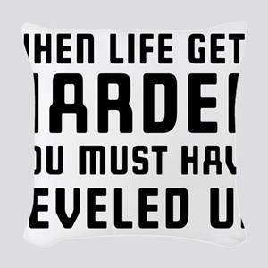 Life gets harder leveled up Woven Throw Pillow