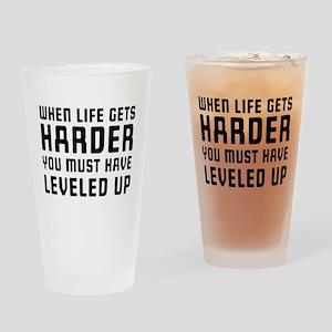 Life gets harder leveled up Drinking Glass