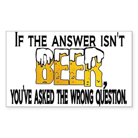 Beer Is The Answer Sticker (Rectangle)