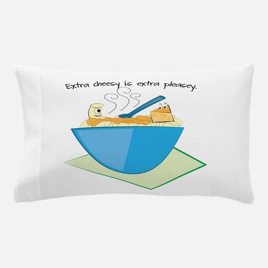 Extra Cheesy Extra Pleasey Pillow Case