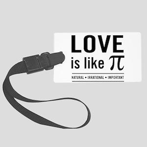 Love is like pi Luggage Tag