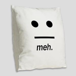 Meh face Burlap Throw Pillow