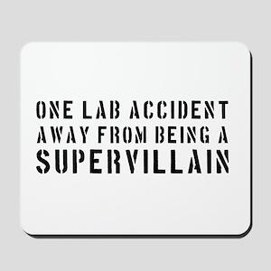 One lab accident supervillain Mousepad