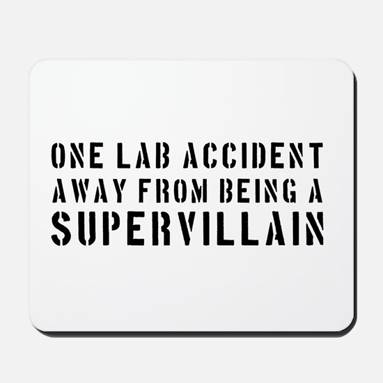 One lab accident supervillain Mousepad