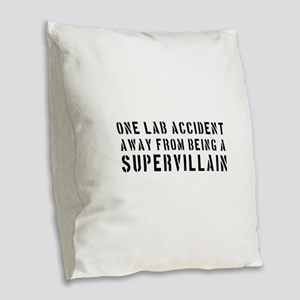 One lab accident supervillain Burlap Throw Pillow