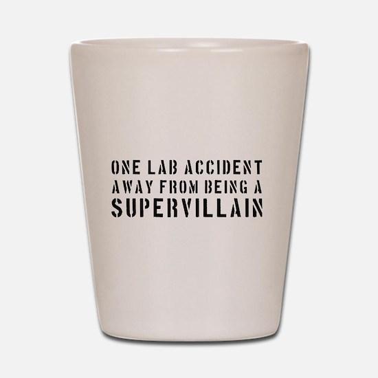 One lab accident supervillain Shot Glass