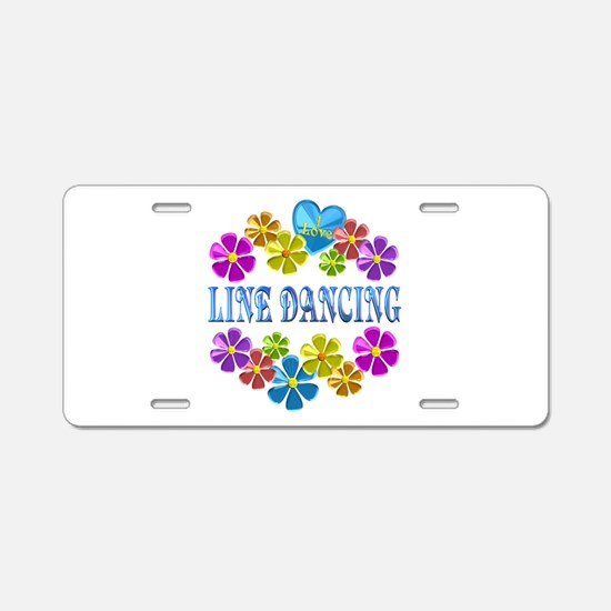 I Love Line Dancing Aluminum License Plate