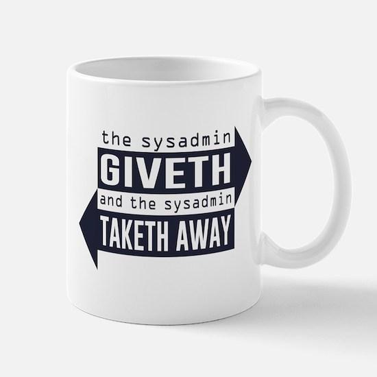Sysadmin Giveth and Taketh Away Mugs