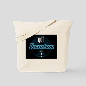 got Quantum? Tote Bag