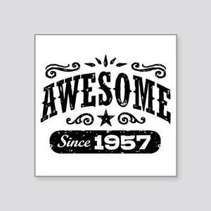 "Awesome Since 1957 Square Sticker 3"" x 3"""
