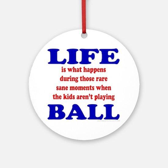 Life - Ball Ornament (Round)