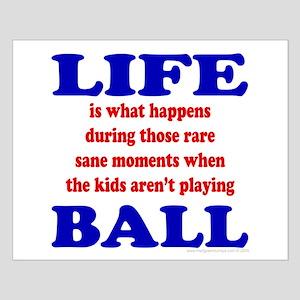 Life - Ball Small Poster