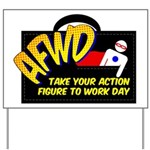 Action Figure Work Day logo Yard Sign