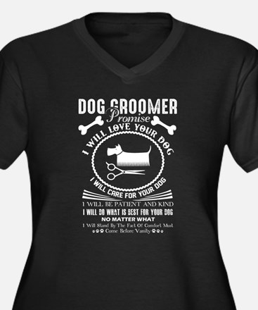 Dog Groomer Promise Shirt Plus Size T-Shirt