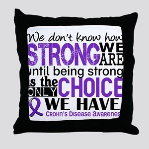 Crohn's HowStrongWeAre Throw Pillow
