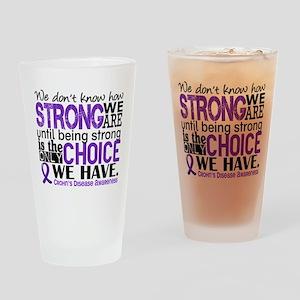 Crohn's HowStrongWeAre Drinking Glass