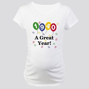 1940 A Great Year Maternity T-Shirt