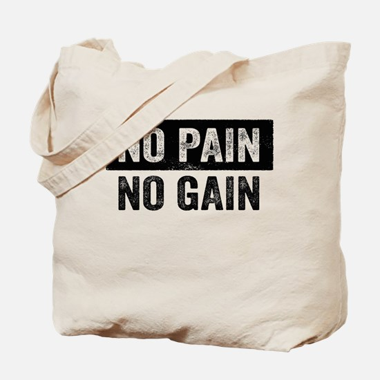 No Pain No Gain Tote Bag