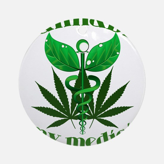 Cannabis is my medicine Ornament (Round)