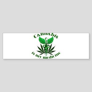 Cannabis is my medicine Bumper Sticker