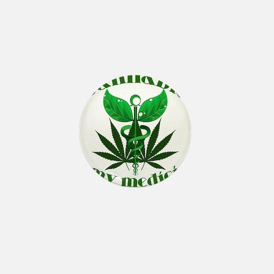 Cannabis is my medicine Mini Button