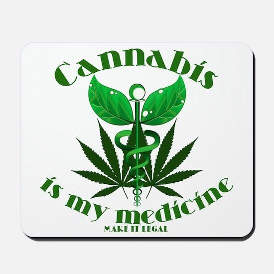 Cannabis is my medicine Mousepad