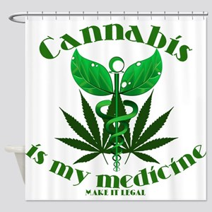 Cannabis is my medicine Shower Curtain