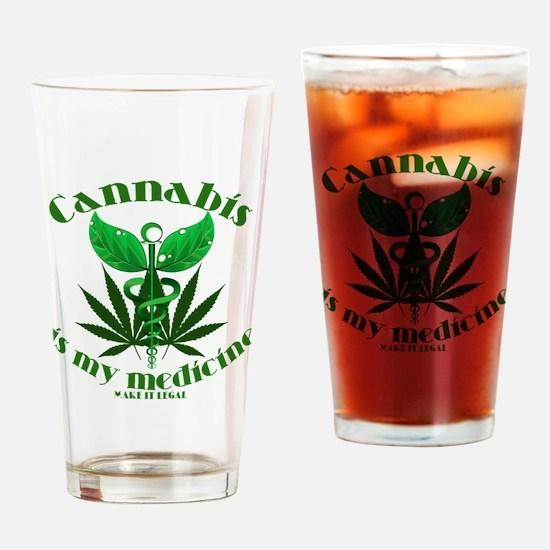 Cannabis is my medicine Drinking Glass