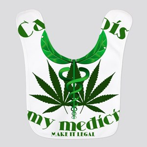 Cannabis is my medicine Bib
