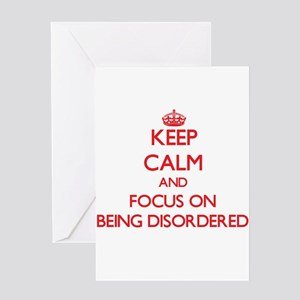 Keep Calm and focus on Being Disordered Greeting C