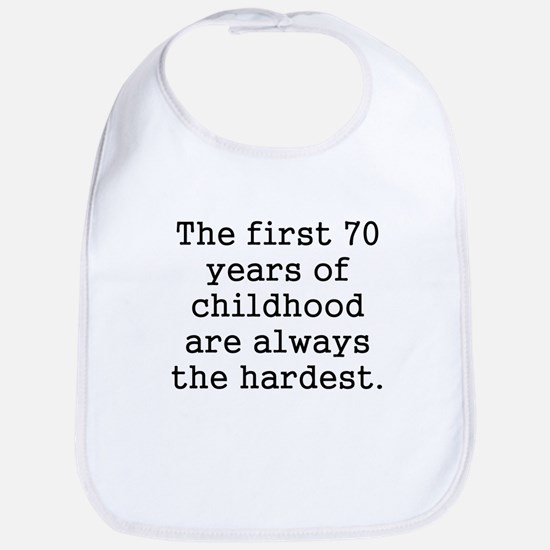 The First 70 Years Of Childhood Bib