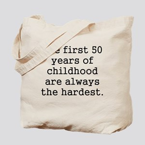 The First 50 Years Of Childhood Tote Bag