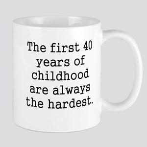 The First 40 Years Of Childhood Mugs
