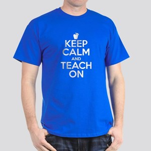 Keep calm and teach on Dark T-Shirt
