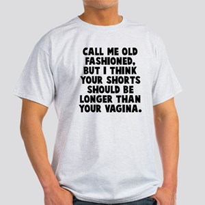 Call me old fashioned Light T-Shirt