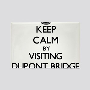 Keep calm by visiting Dupont Bridge Florida Magnet