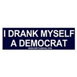 I Drank Myself A Democrat Bumper Sticker