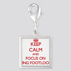 Keep Calm and focus on Being Footloose Charms