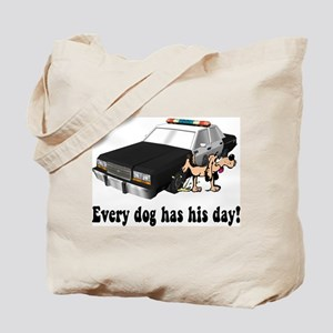 EVERY DOG HAS HIS DAY Tote Bag